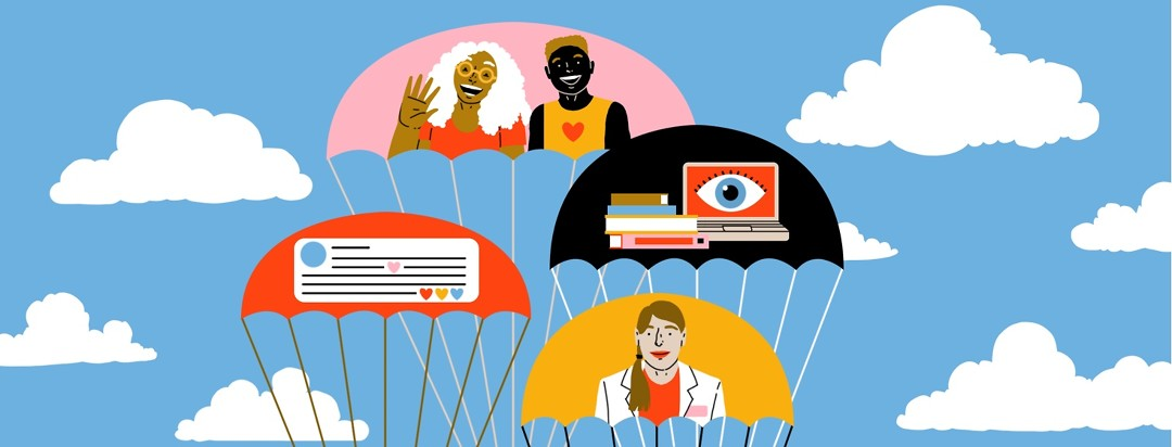 Four parachutes bunch together in the sky featuring different images: waving friends, an online comment with lots of heart emojis, books and a laptop with an eye on the screen, and a doctor.