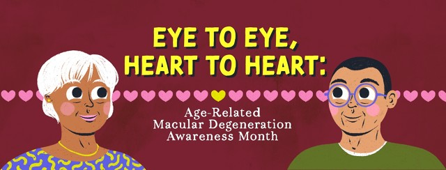 """An older woman and adult man are connected through a row of hearts, looking up at the text that reads """"Eye to eye, heart to heart: age-related macular degeneration awareness month"""""""